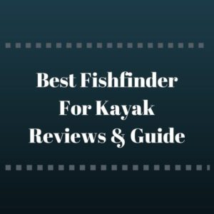 Best Fishfinder For Kayak Reviews &; Guide